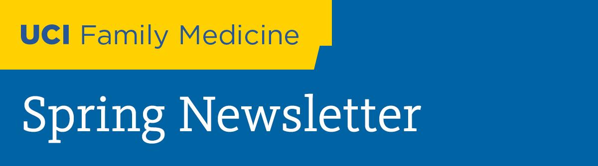 UCI Family Medicine Spring Newsletter
