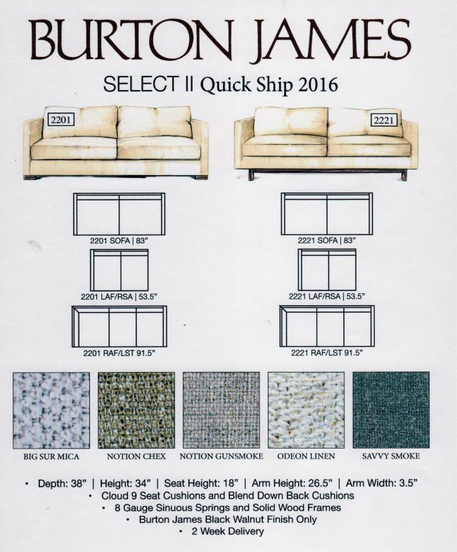 Our Boutique Furniture Line, Burton James Has Added A New Program To The  Select Two, Which Offers A Two Week Delivery From Their Factory!