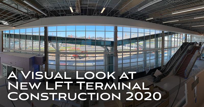 A Visual Look at New LFT Terminal Construction 2020