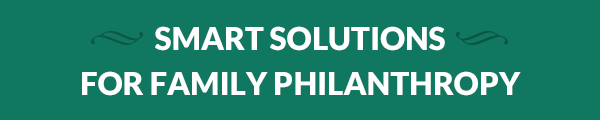 Smart Solutions  for Family Philanthropy