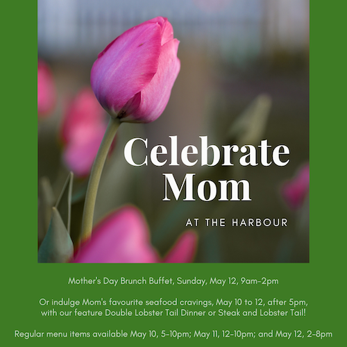 Celebrate Mom at the Harbour