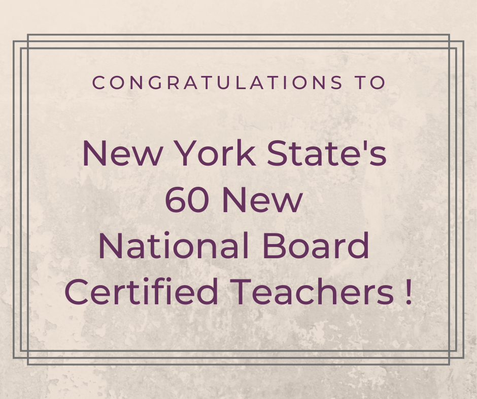Congratulations to New York State's 60 New National Board Certified Teachers!