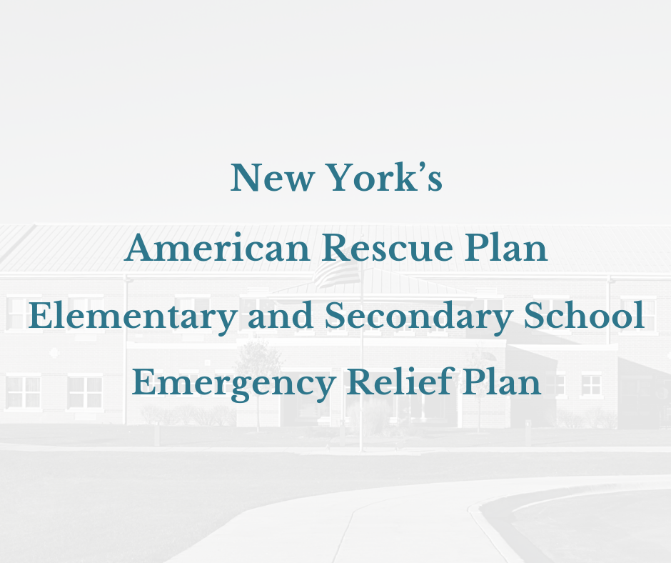 New York's American Rescue Plan Elementary and Secondary School Emergency Relief (ARP ESSER) Fund Plan