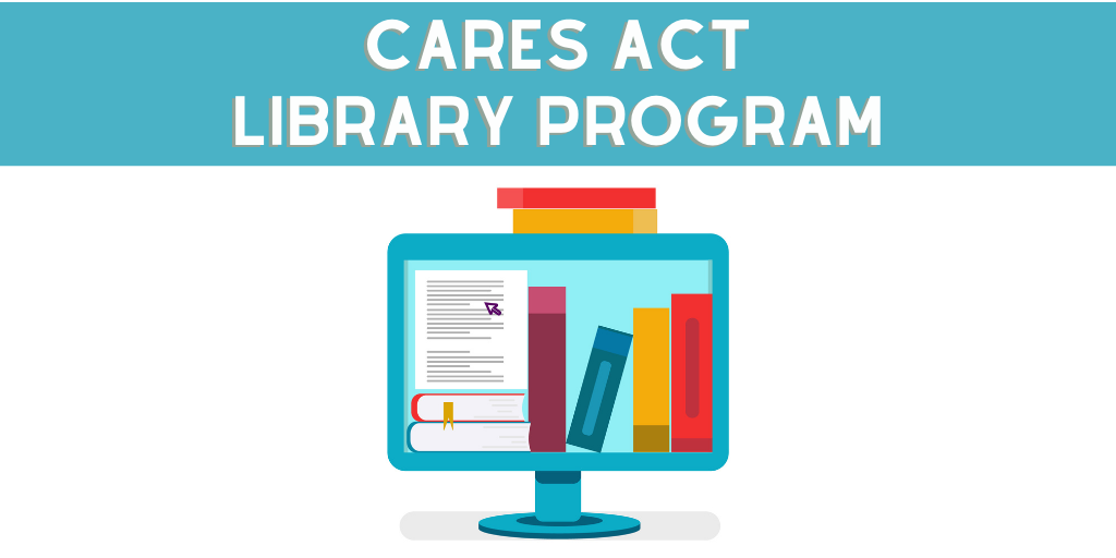 CARES Act Library Program