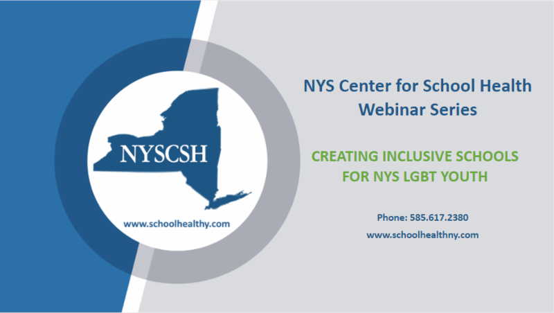 NYS Center for School Health Webinar Series_ Creating Inclusive Schools for NYS LGBT Youth