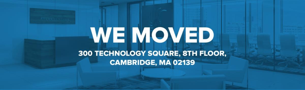 We Moved | 300 Technology Square, 8th Floor, Cambridge, MA 02139