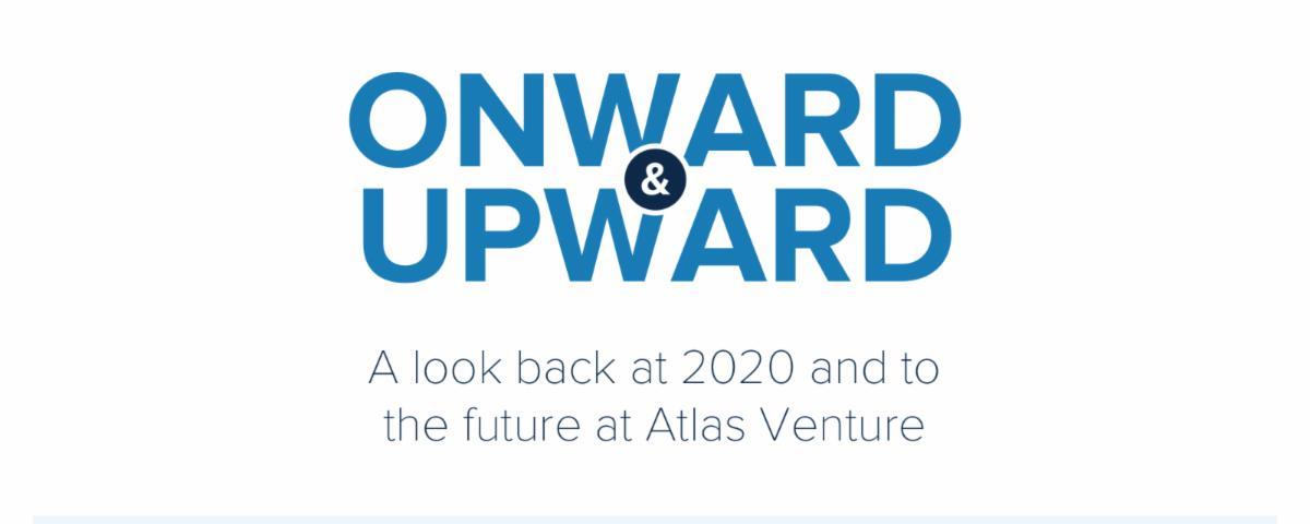 Onward & Upward: A look back at 2020 and to the future at Atlas Venture