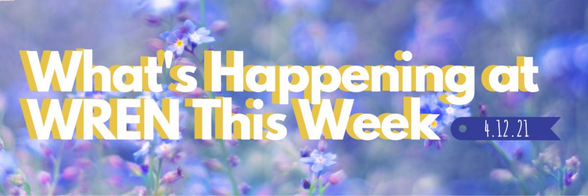 This Week at WREN 3/8/21