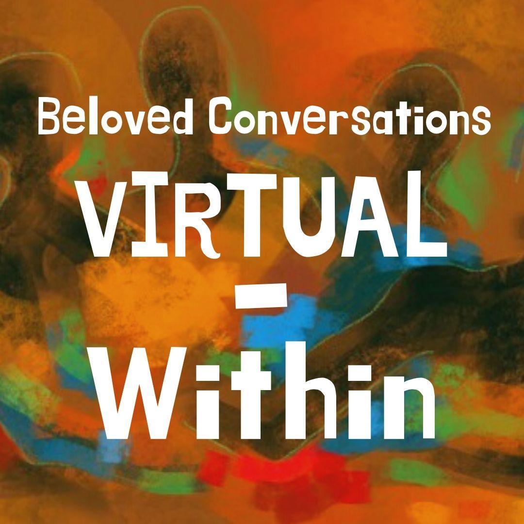 Beloved Conversations Virtual Within.jpg