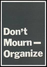 words - don_t mourn_ organize