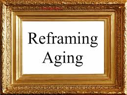 frame with the words reframing aging