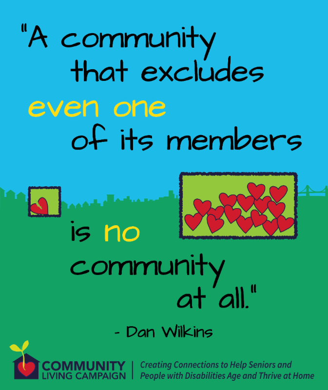 a sign says A community that excludes even one of its members is no community at all.