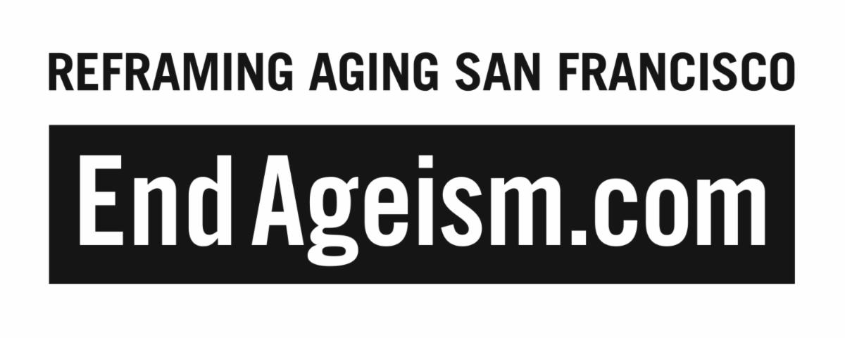 Reframing Aging San Francisco EndAgeism.com logo in black and white