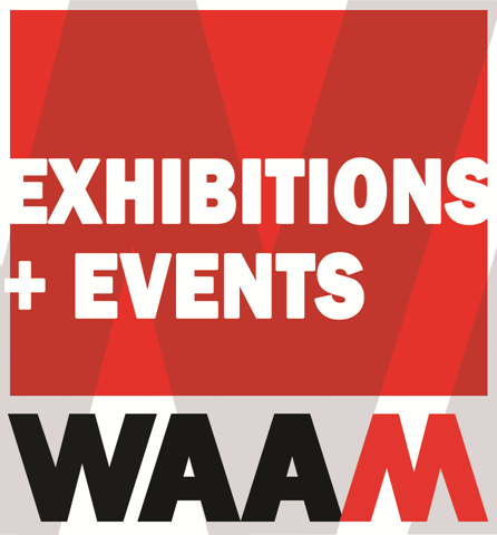 Exhibitions and Events this Month at WAAM