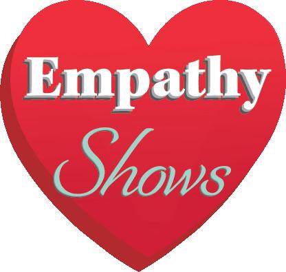 Empathy Shows