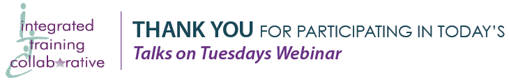 Thank you for participating in today's Talks on Tuesdays Webinar