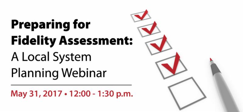 Preparing for Fidelity Assessment_  A Local System Planning Webinar
