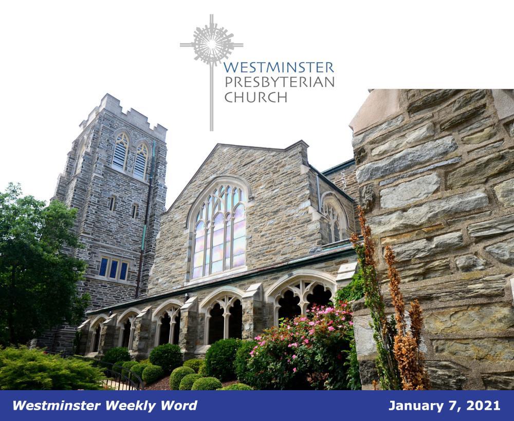 Westminster Presbyterian Church | Westminster Weekly Word | January 7, 2021