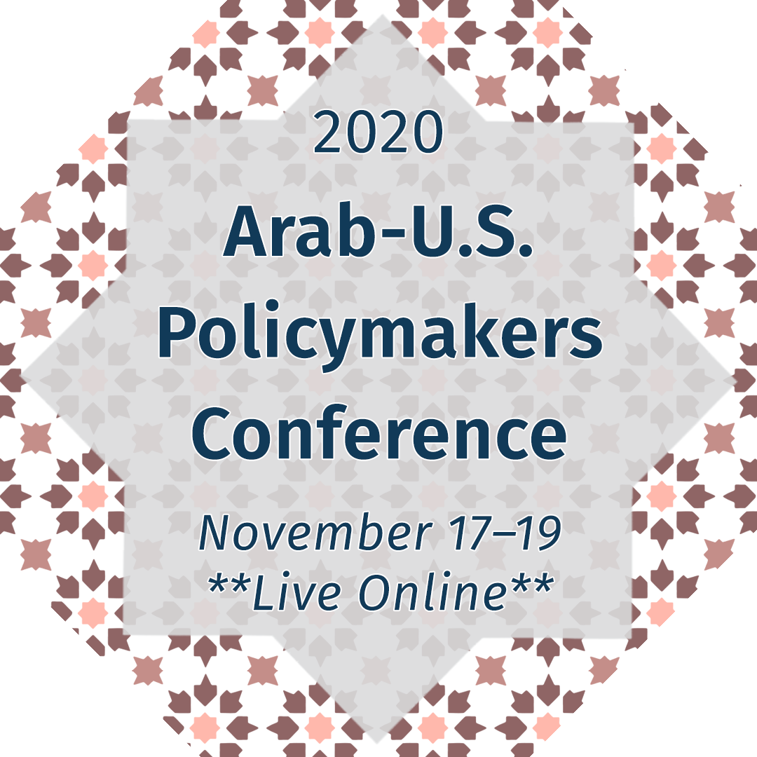 2020 Arab-US Policymakers Conference, Broadcast Online November 17-19