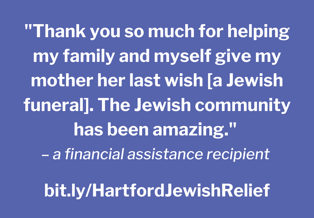 Quote_ _Thank you so much for helping my family and myself give my mother her last wish _a Jewish funeral_. The Jewish community has been amazing._