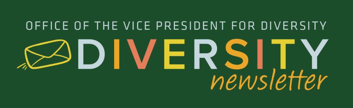 Office of the Vice President for Diversity | Diversity Newsletter