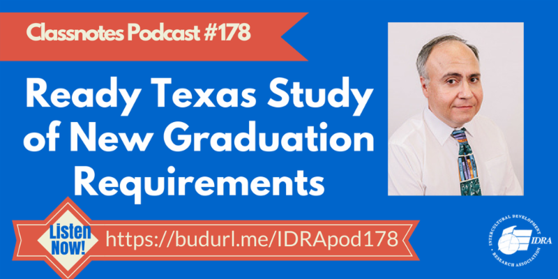 Link to Ready Texas Study of New Graduation Requirements _ Podcast Episode 178