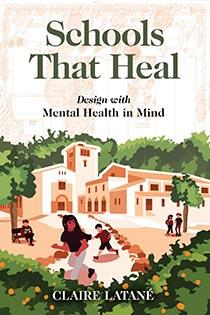 Schools that Heal by Claire Latane Island Press June 2021