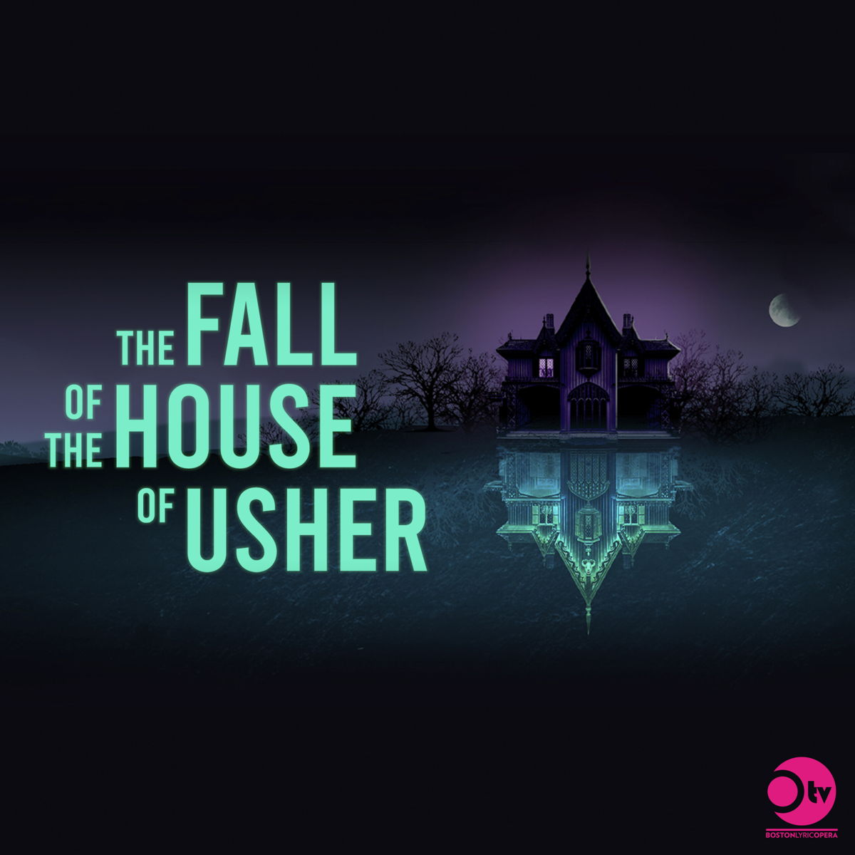 Boston Lyric Opera The Fall of the House of Usher