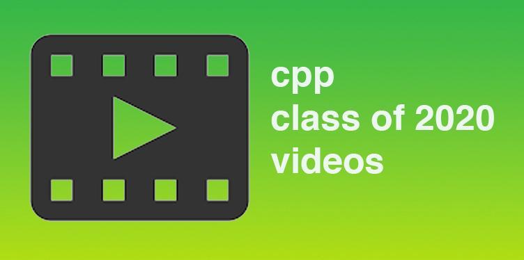 class of 2020 cpp videos