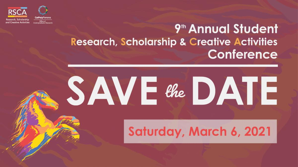 save the date 9th annual research scholarship and creative activities conference march 6 2021