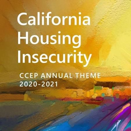 CCEP 2020 21 theme California Housing Insecurity banner abstract painting