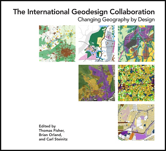 The International Geodesign Collaboration Changing Geography by Design