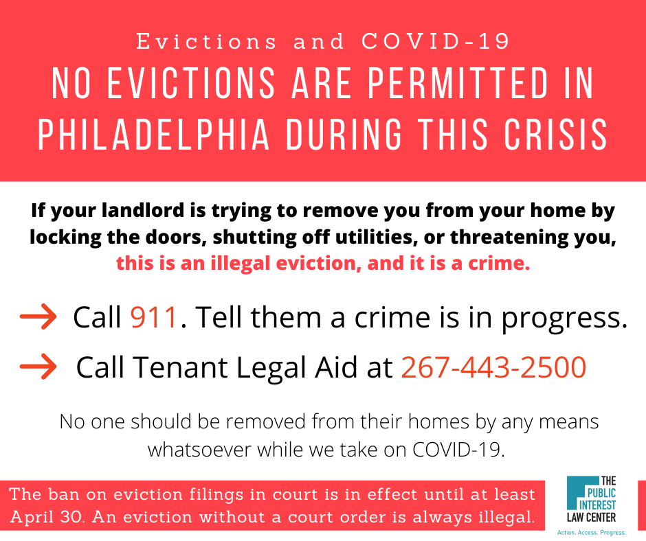 If you are facing an illegal eviction_ call 911 and Tenant Legal Aid at 267-443-2500