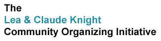 The Lea _ Claude Knight Community Organizing Initiative