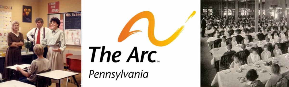 Logo for the Arc of Pennsylvania with a photo of Tom Gilhool _left_ and the Pennhurst dining hall _right_