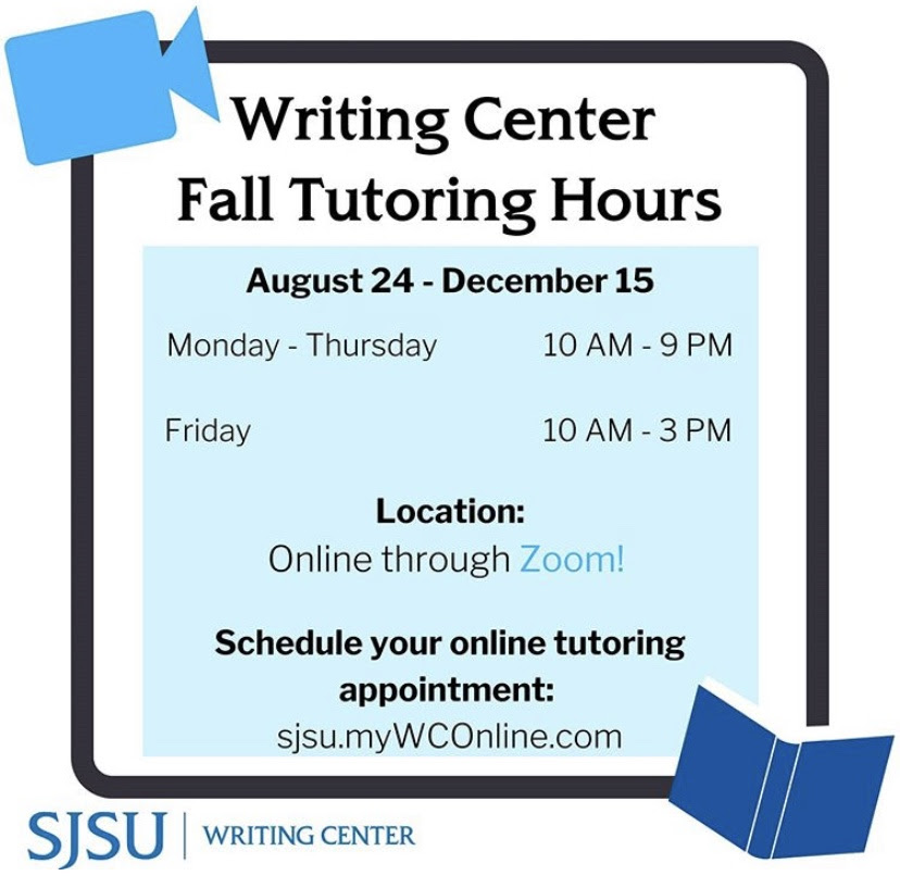 Writing Center Tutoring Hours. Schedule an Appointment online at sjsu.myWCOnline.com
