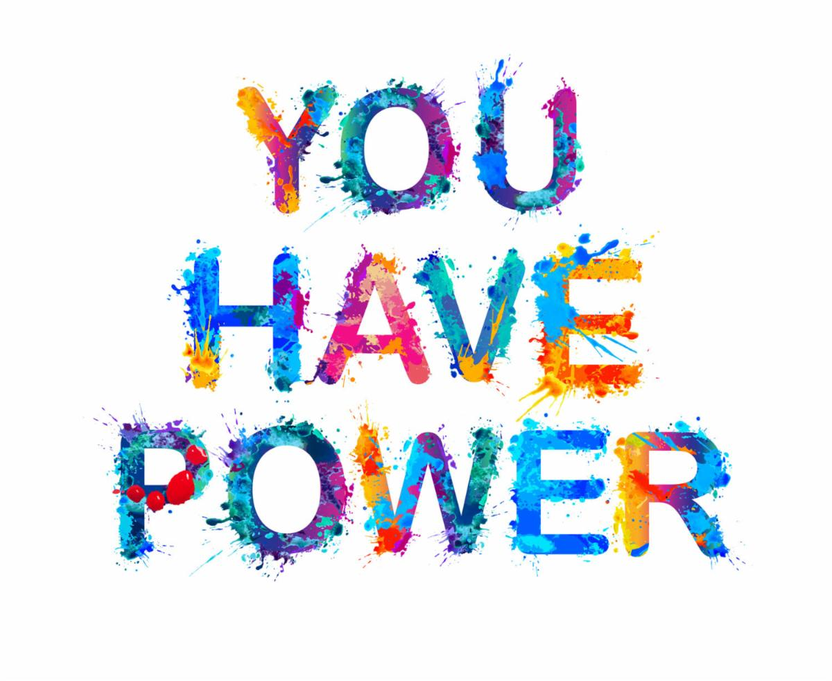 Word YOU HAVE POWER in multicolor paint on a plain white background