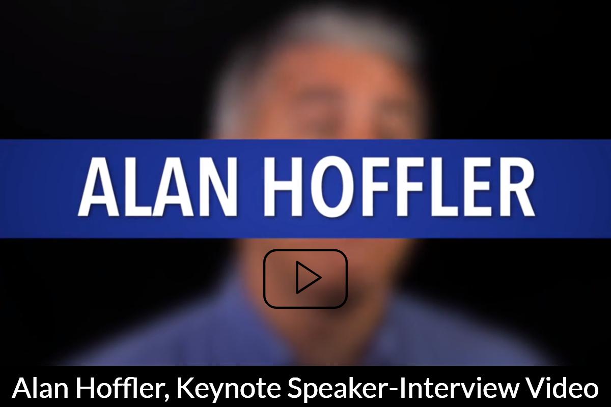 Alan Hoffler Keynote Speaker Interview Video, 1-minute