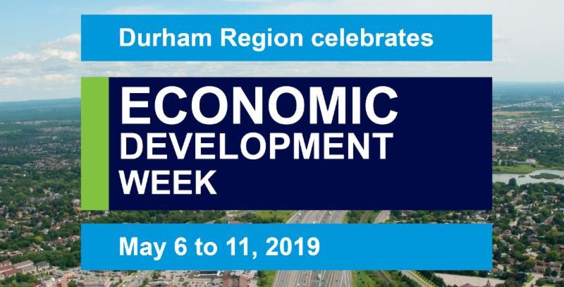Title card that has an aerial images of Durham Region that says: Durham Region celebrates Economic Development Week May 6 to 11, 2019