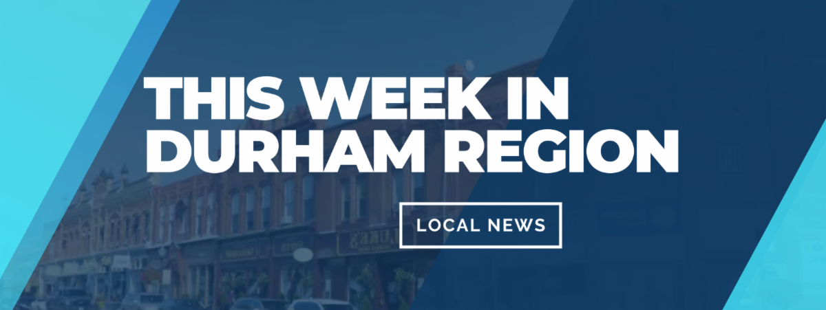 This Week In Durham Region Local News graphic