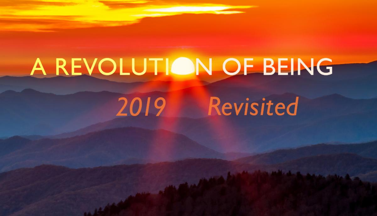 A Revolution of Being 2019 Revisted