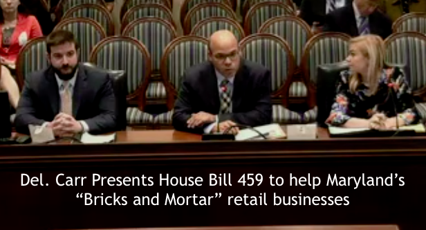 Del. Carr presents House Bill 459 to help Maryland's %22Bricks and Mortar%22 retail businesses