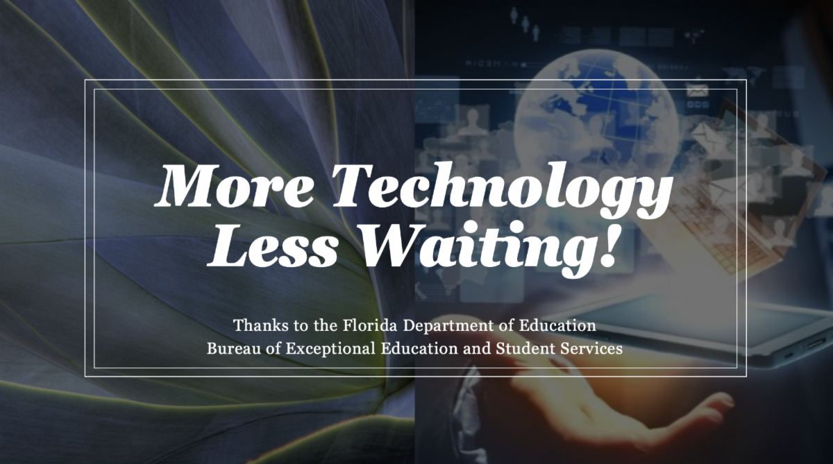 Image text More technology Less waiting Thank you Bureau of Exceptional Education and student services