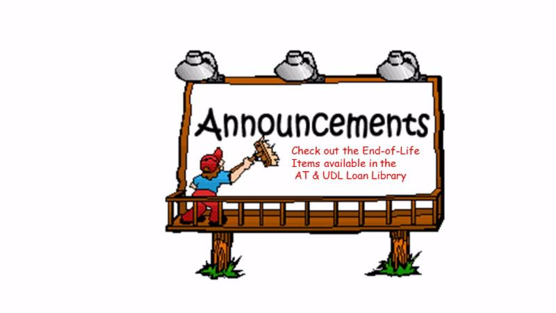 Picture Description-Billboard with Announcements_ Check out the End-of-Life Items available in the AT _ UDL Loan Library