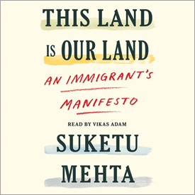 This Land Is Our Land - An Immigrants Manifesto