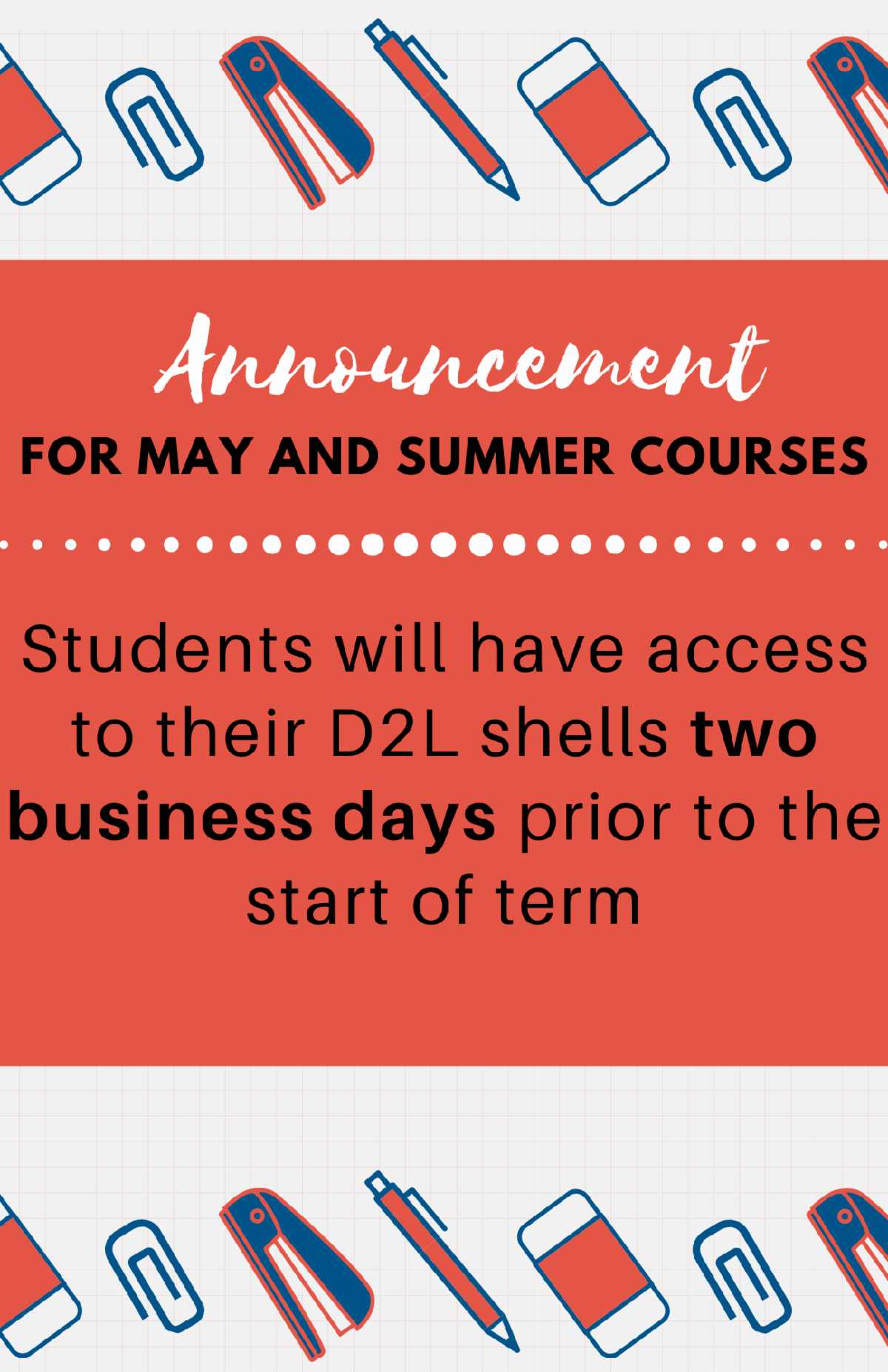 may and summer courses opening two days early