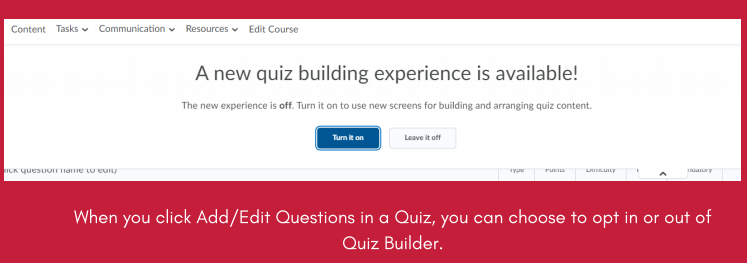 When you click add edit questions in a quiz you can choose to opt out of quiz builder