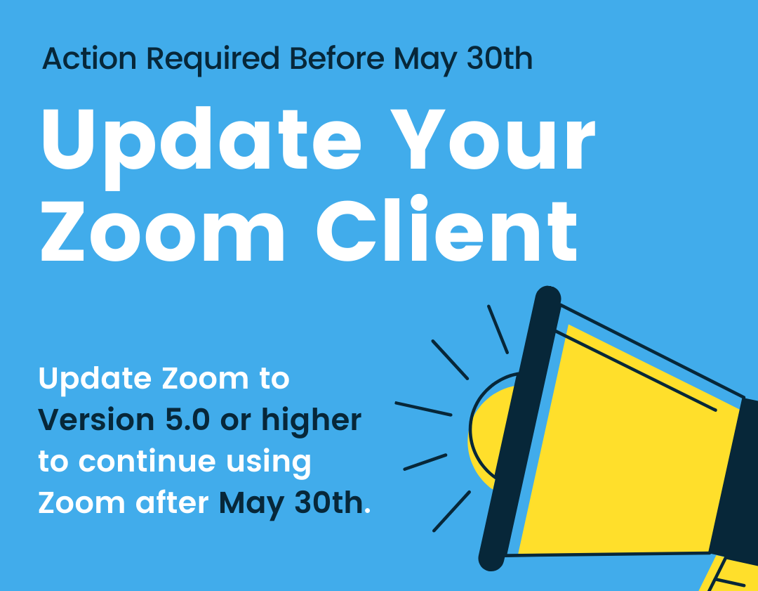 Update Zoom to version 5.0 or higher to continue using Zoom after May 30th