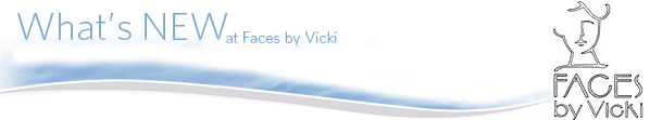 What's New at Faces by Vicki