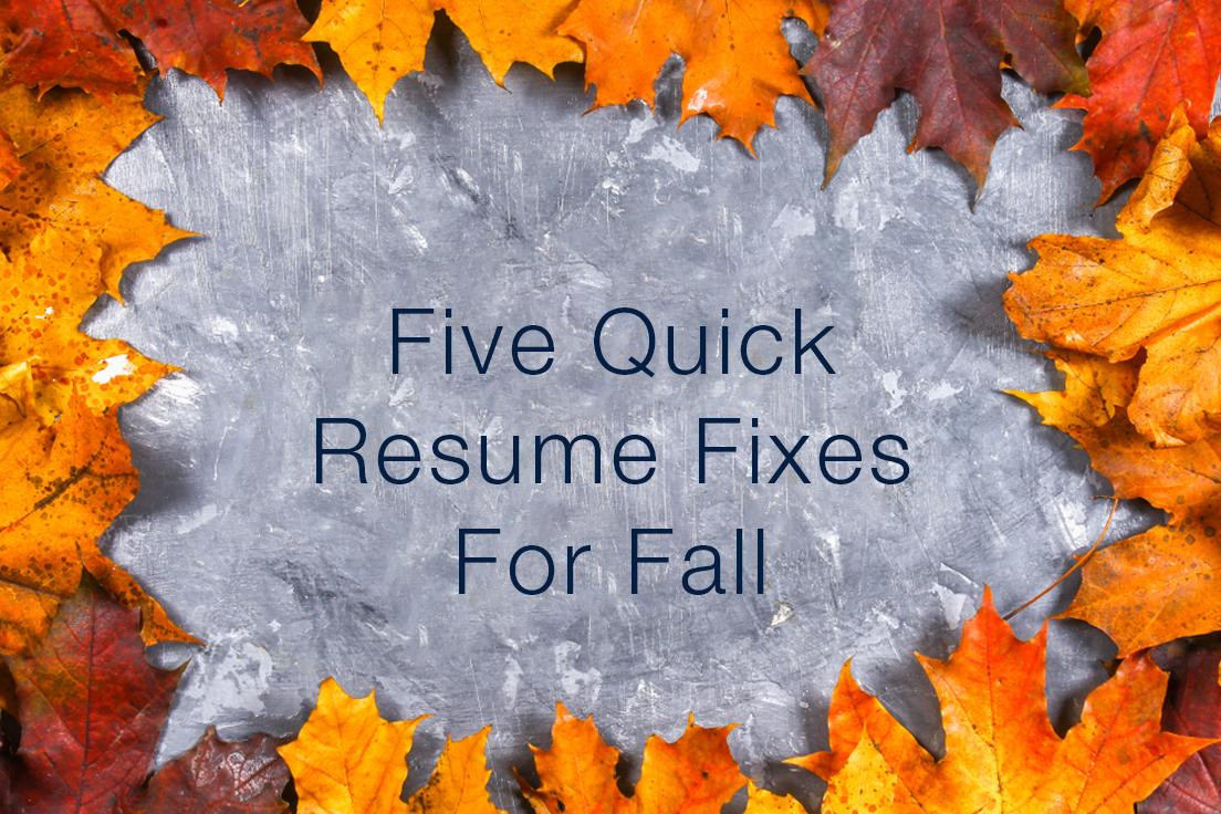 Five Quick Resume Fixes For Fall